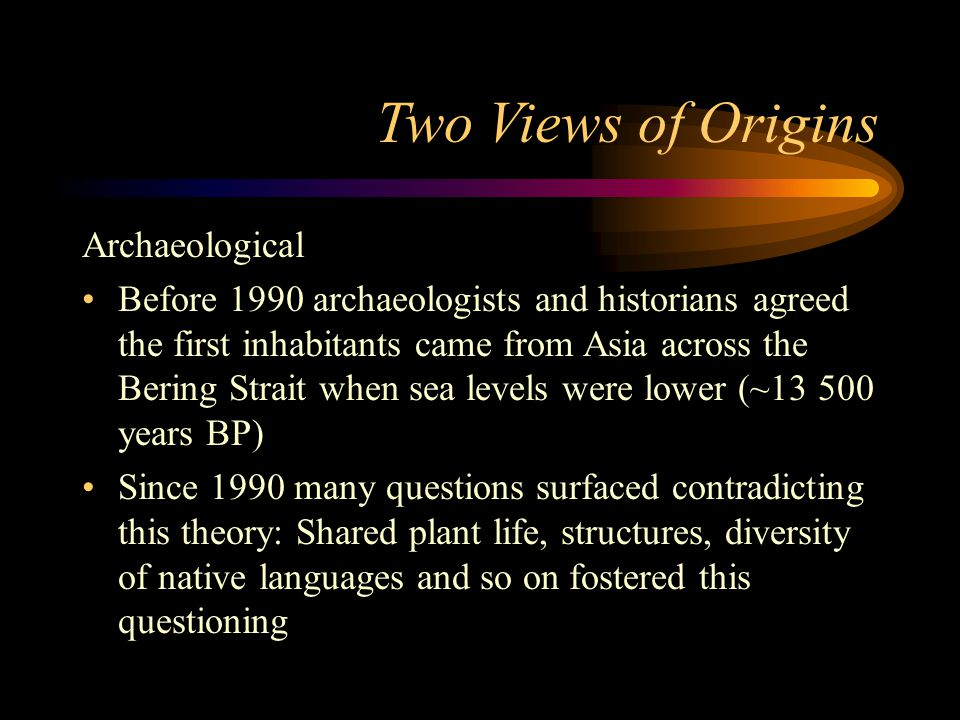 Two Views of Origins Archaeological