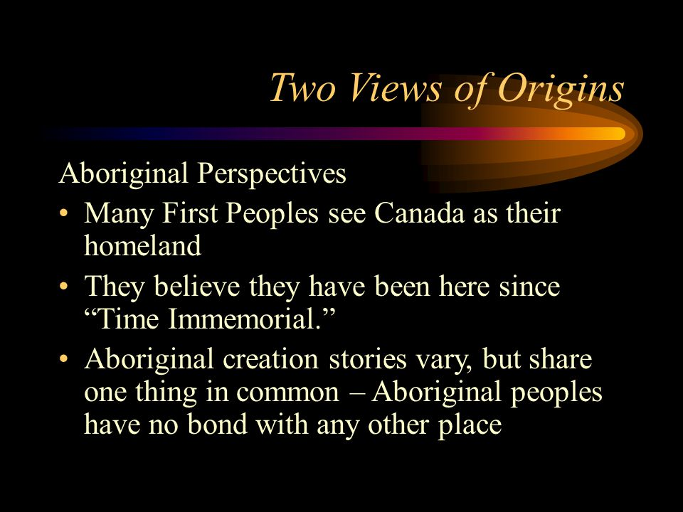 Two Views of Origins Aboriginal Perspectives