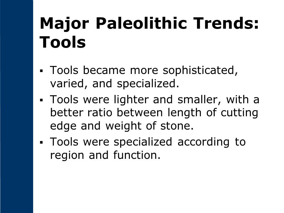 Major Paleolithic Trends: Tools