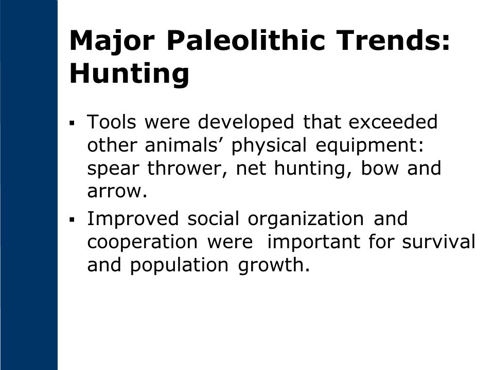 Major Paleolithic Trends: Hunting