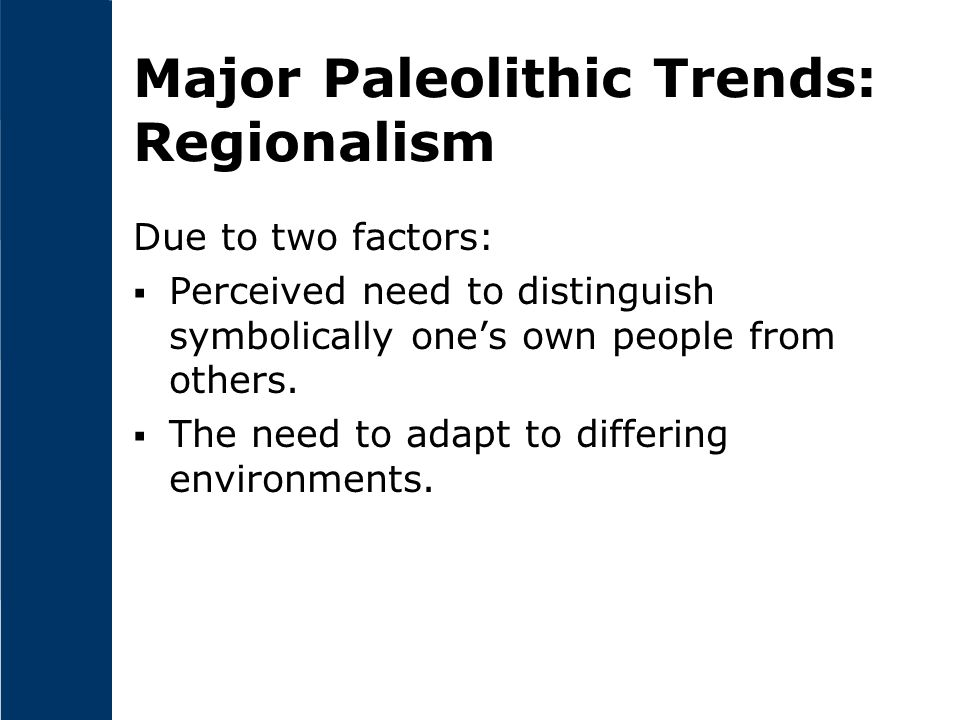 Major Paleolithic Trends: Regionalism