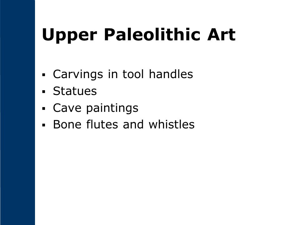 Upper Paleolithic Art Carvings in tool handles Statues Cave paintings