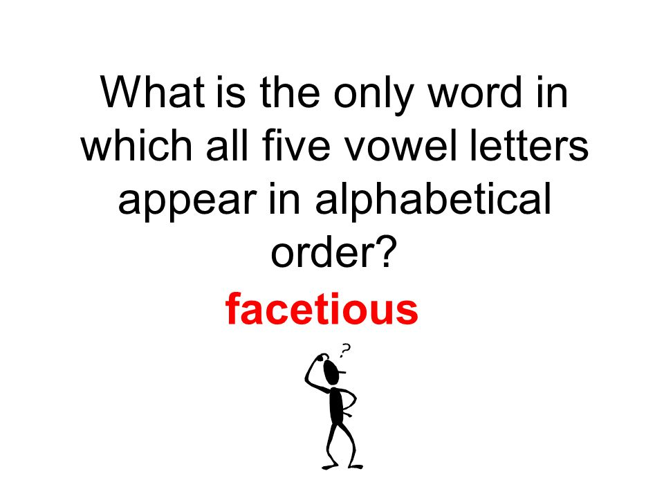 What is the only word in which all five vowel letters appear in alphabetical order