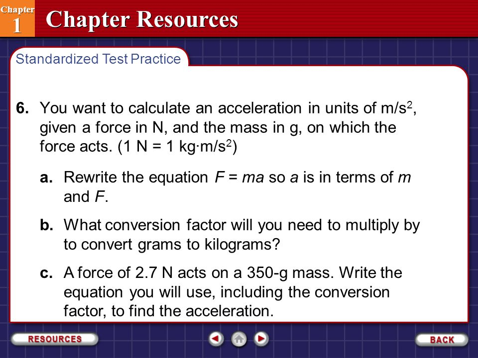 a. Rewrite the equation F = ma so a is in terms of m and F.