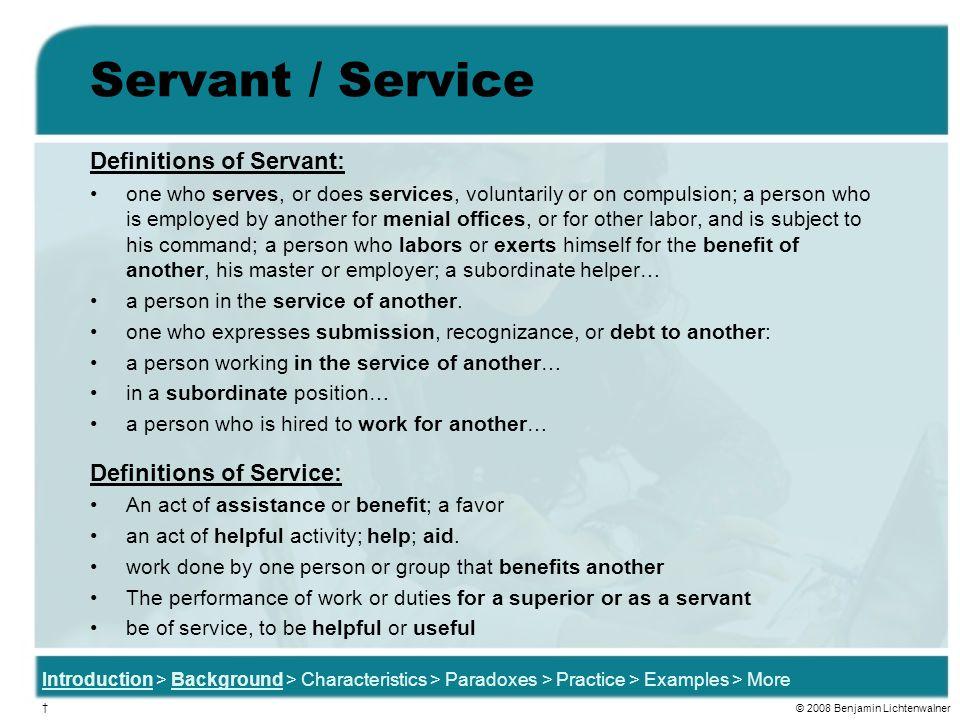 Servant / Service Definitions of Servant: Definitions of Service: