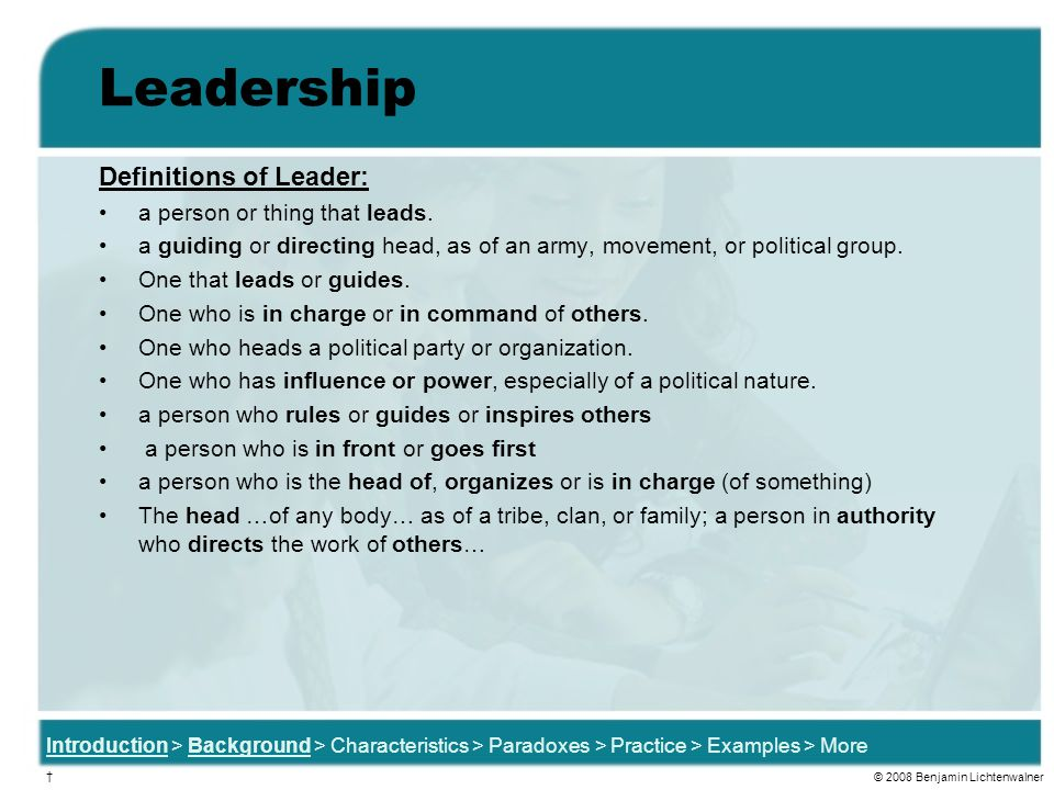 Leadership Definitions of Leader: a person or thing that leads.