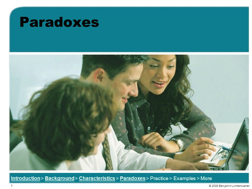 Paradoxes Introduction > Background > Characteristics > Paradoxes > Practice > Examples > More.