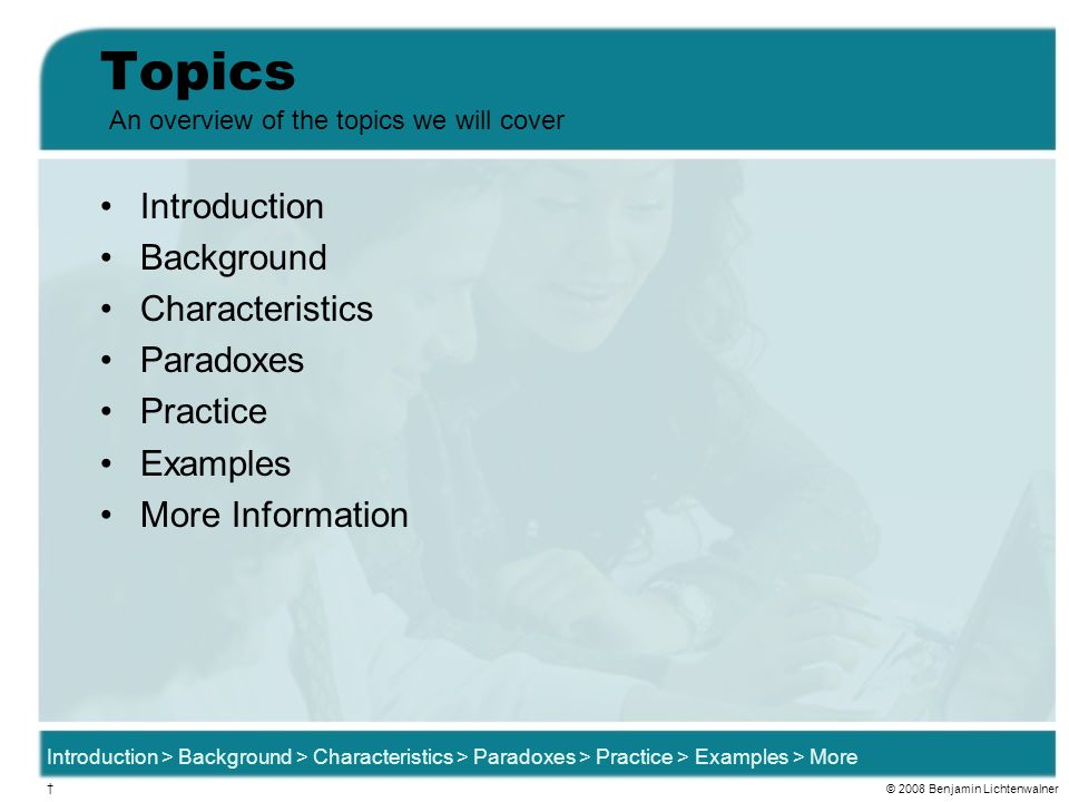 Topics Introduction Background Characteristics Paradoxes Practice