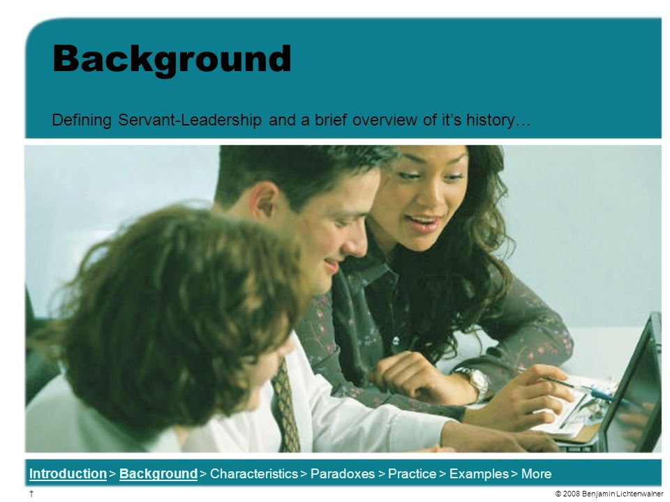 Background Defining Servant-Leadership and a brief overview of it's history…