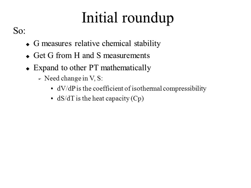 Initial roundup So: G measures relative chemical stability