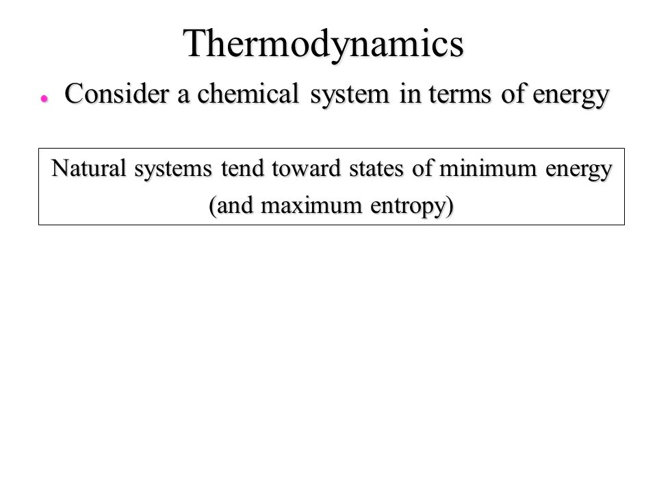 Natural systems tend toward states of minimum energy