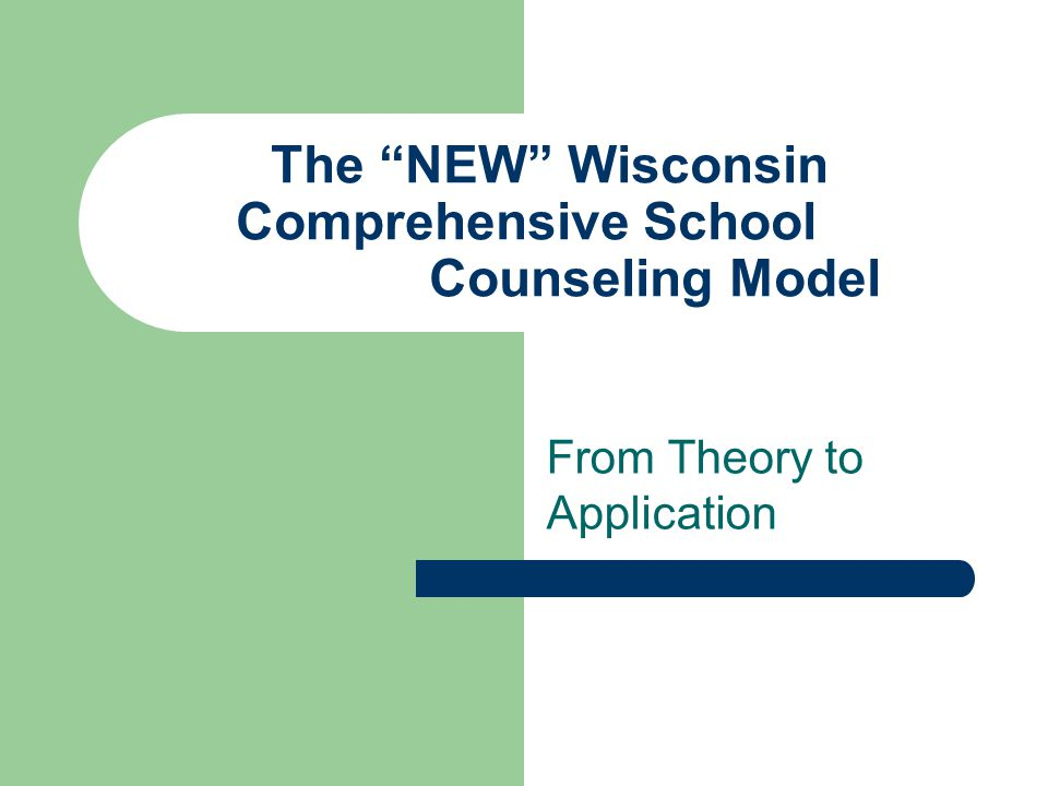The NEW Wisconsin Comprehensive School Counseling Model