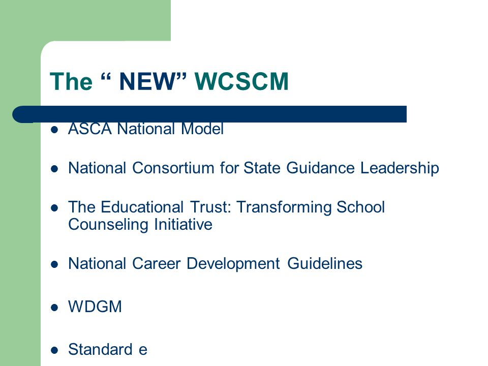 The NEW WCSCM ASCA National Model