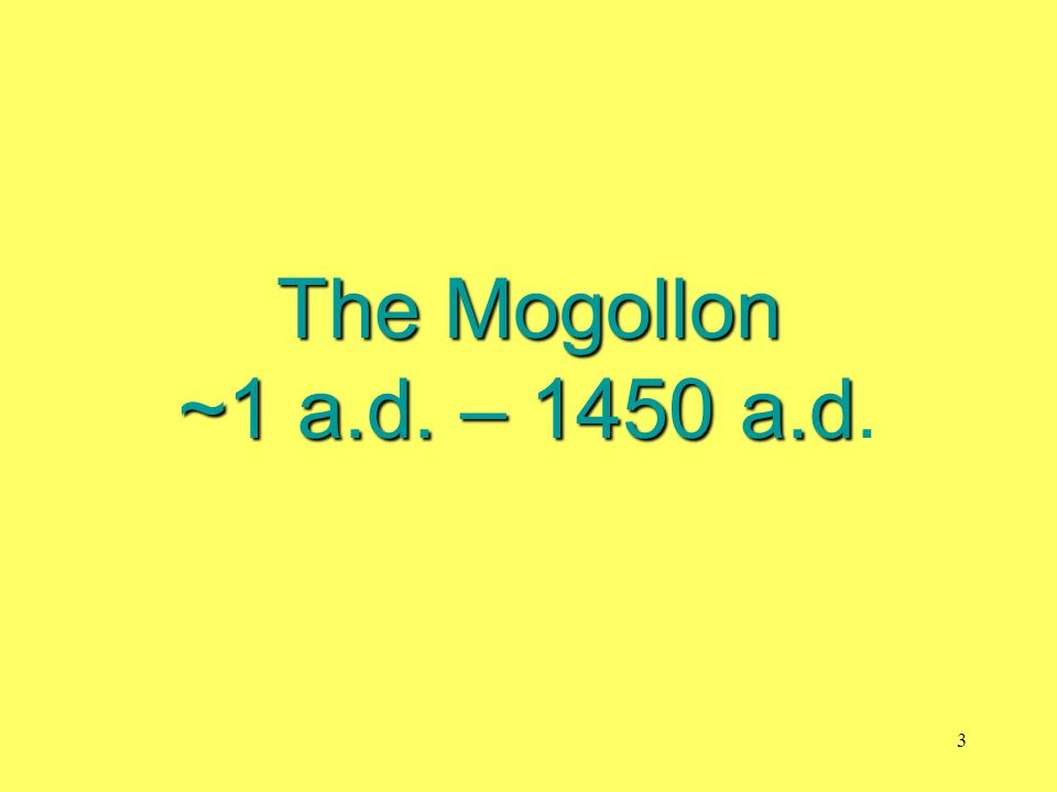 The Mogollon ~1 a.d. – 1450 a.d.