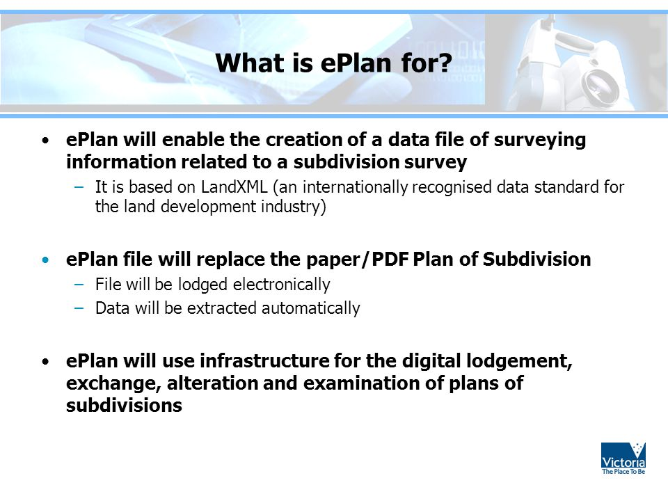 What is ePlan for ePlan will enable the creation of a data file of surveying information related to a subdivision survey.