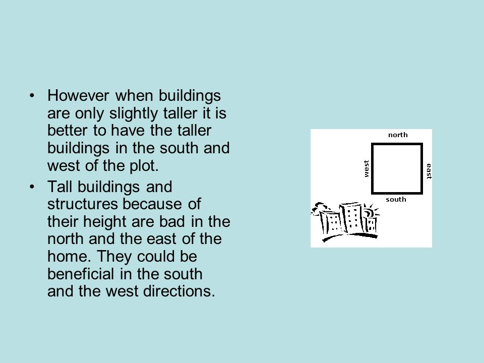 However when buildings are only slightly taller it is better to have the taller buildings in the south and west of the plot.