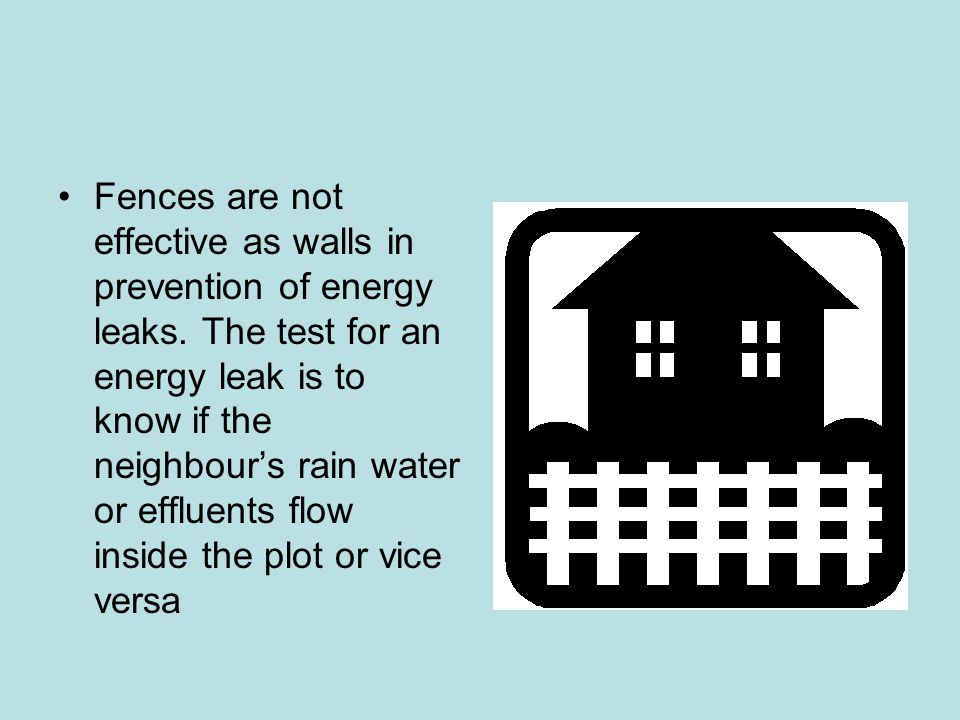 Fences are not effective as walls in prevention of energy leaks
