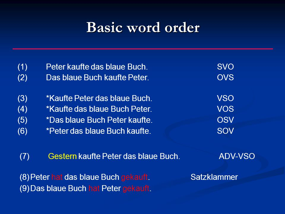 Basic word order (1) Peter kaufte das blaue Buch. SVO