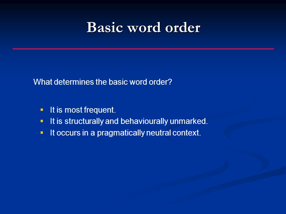 Basic word order What determines the basic word order