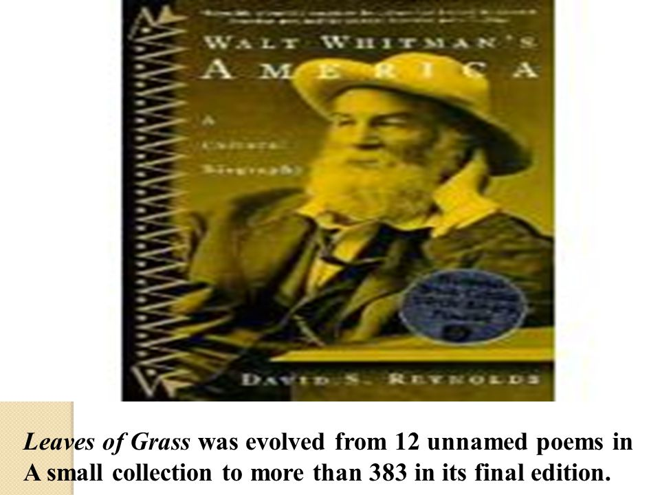 Leaves of Grass was evolved from 12 unnamed poems in