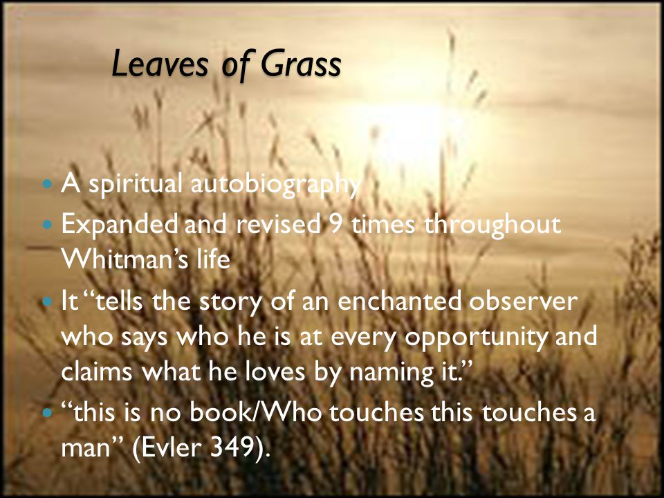 Leaves of Grass A spiritual autobiography