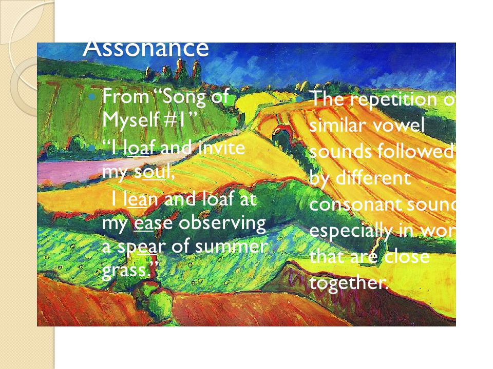 Assonance From Song of Myself #1 I loaf and invite my soul,