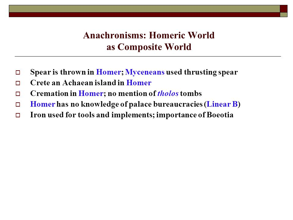Anachronisms: Homeric World as Composite World
