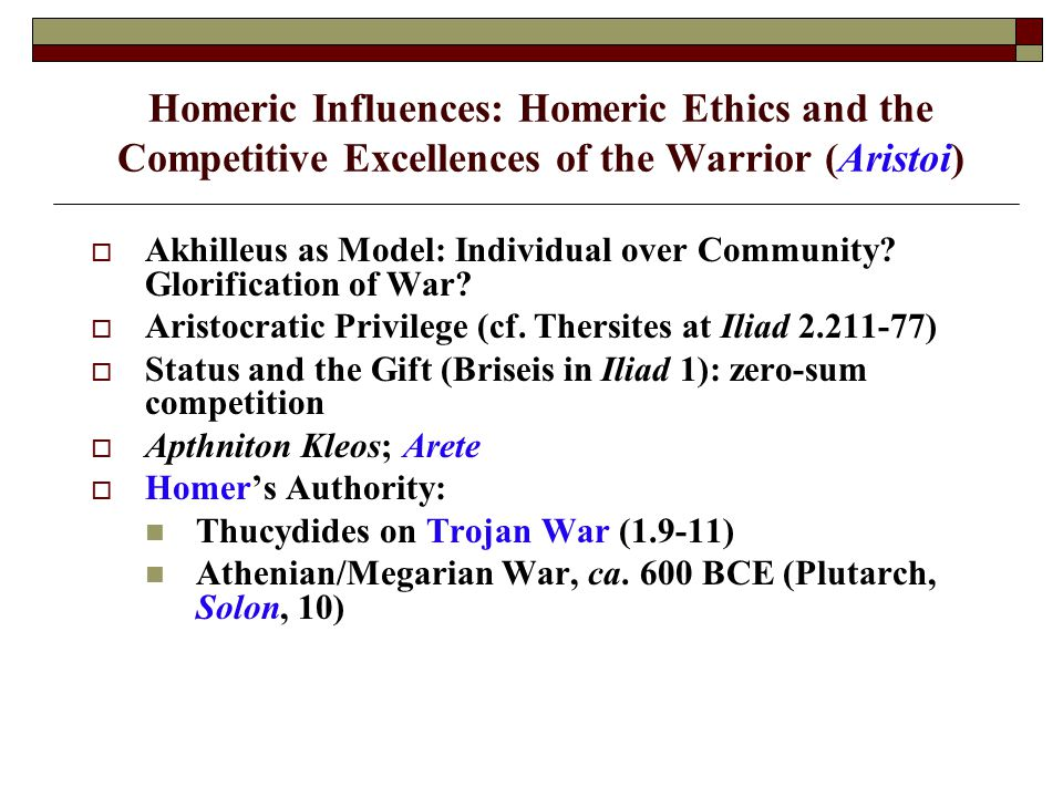 Homeric Influences: Homeric Ethics and the Competitive Excellences of the Warrior (Aristoi)
