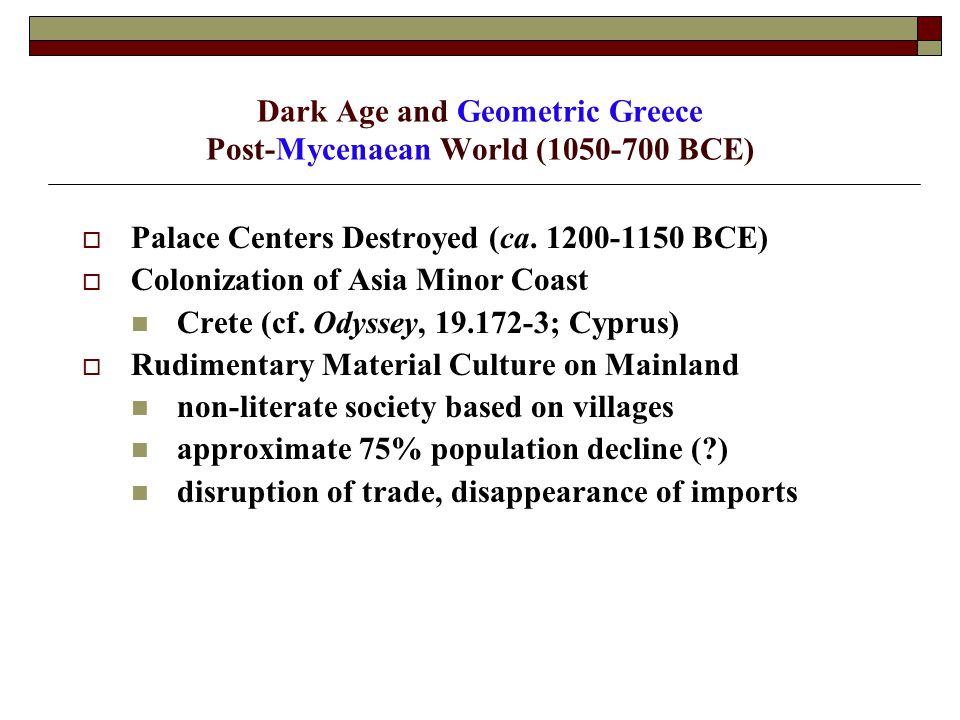 Dark Age and Geometric Greece Post-Mycenaean World (1050-700 BCE)