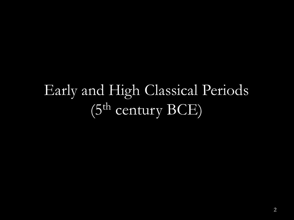 Early and High Classical Periods (5th century BCE)