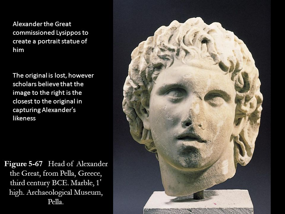 Alexander the Great commissioned Lysippos to create a portrait statue of him