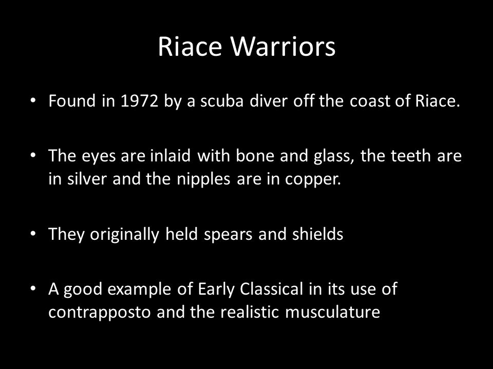 Riace Warriors Found in 1972 by a scuba diver off the coast of Riace.