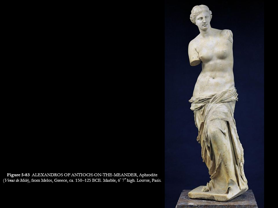 Figure 5-83 ALEXANDROS OF ANTIOCH-ON-THE-MEANDER, Aphrodite (Venus de Milo), from Melos, Greece, ca.