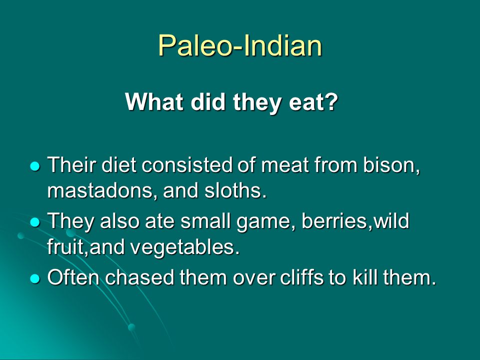 Paleo-Indian What did they eat