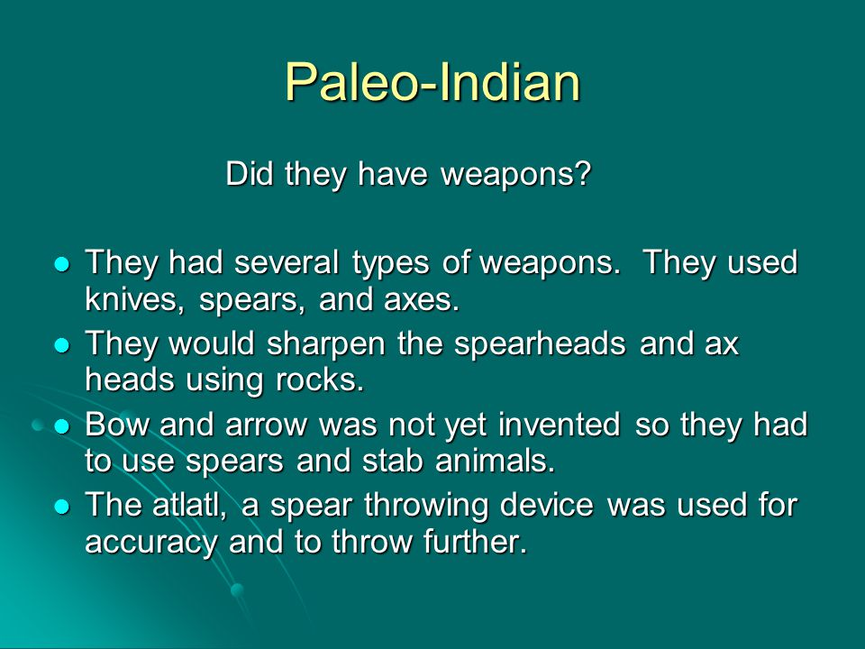 Paleo-Indian Did they have weapons
