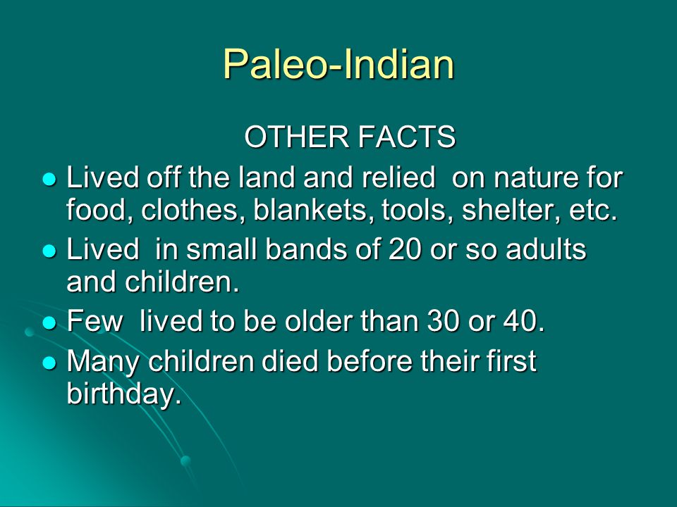 Paleo-Indian OTHER FACTS