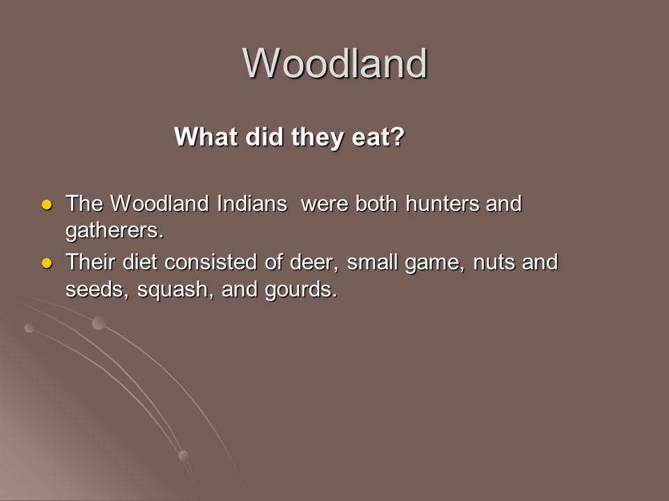 Woodland What did they eat