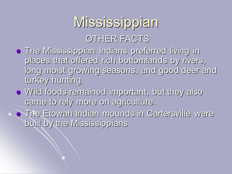 Mississippian OTHER FACTS