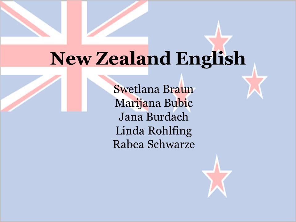New Zealand English Swetlana Braun Marijana Bubic Jana Burdach