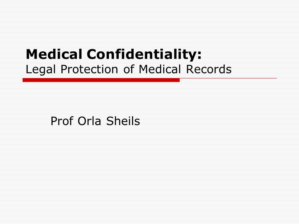 Medical Confidentiality: Legal Protection of Medical Records