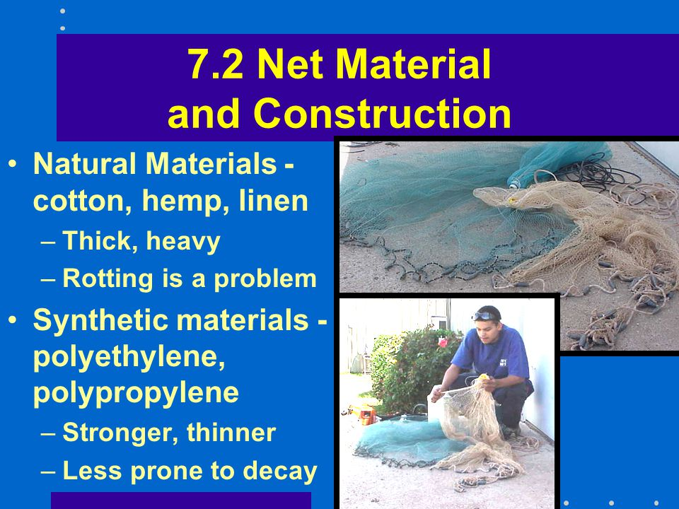7.2 Net Material and Construction