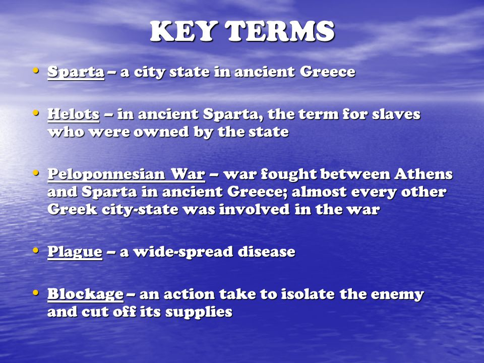 KEY TERMS Sparta – a city state in ancient Greece