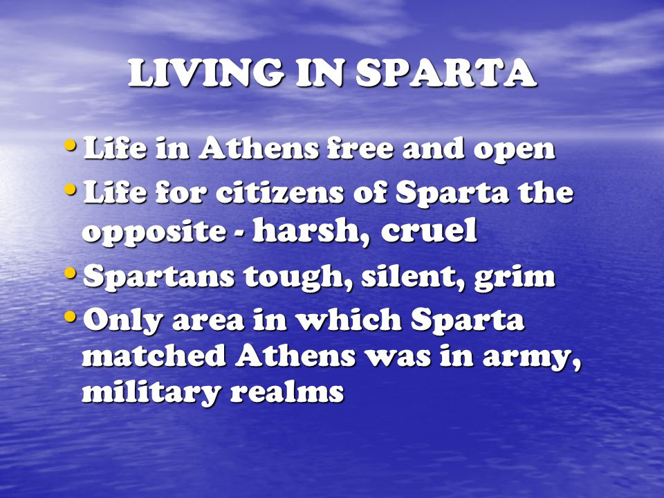LIVING IN SPARTA Life in Athens free and open