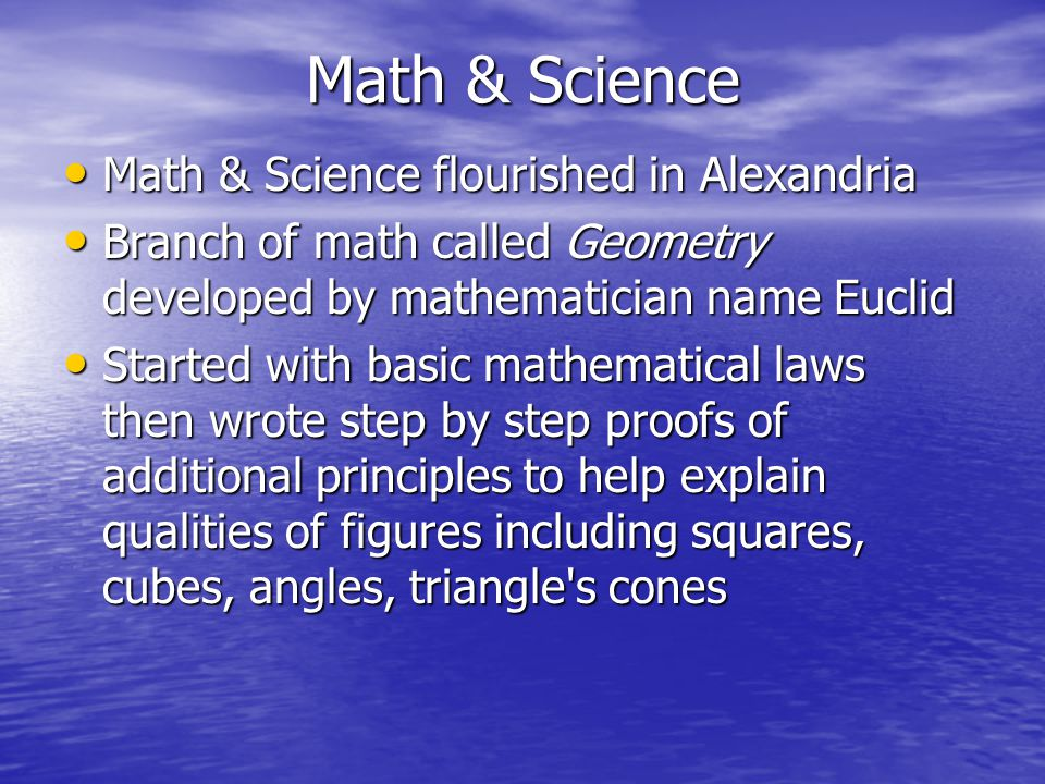 Math & Science Math & Science flourished in Alexandria