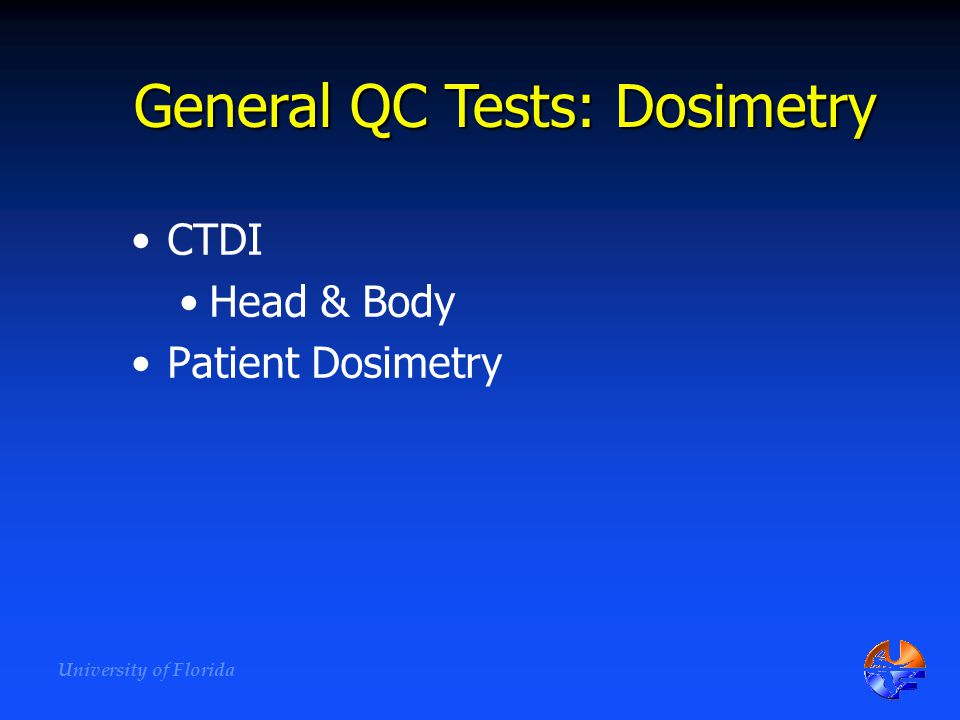 General QC Tests: Dosimetry