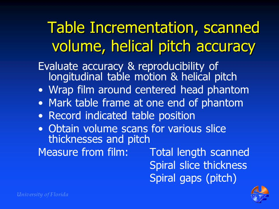 Table Incrementation, scanned volume, helical pitch accuracy