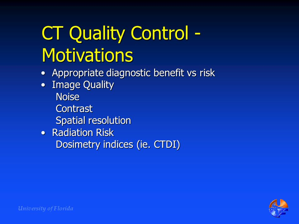 CT Quality Control - Motivations