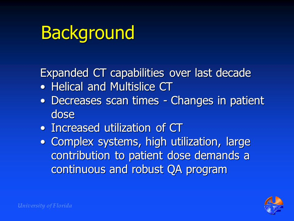 Background Expanded CT capabilities over last decade