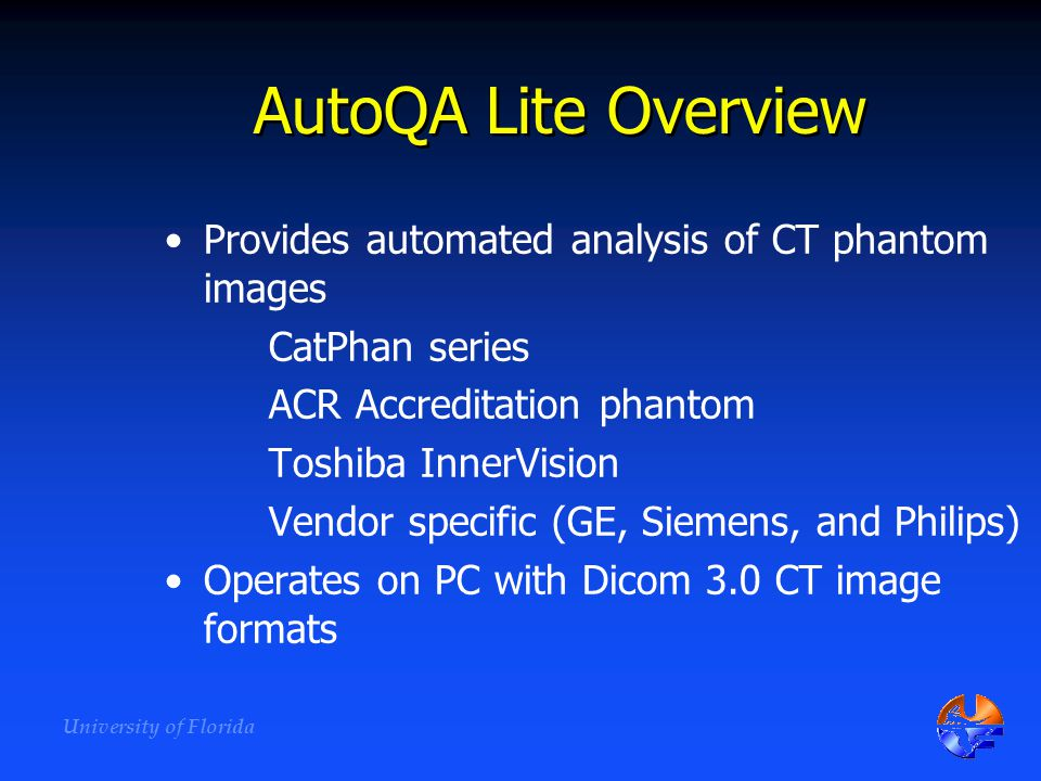 AutoQA Lite Overview Provides automated analysis of CT phantom images