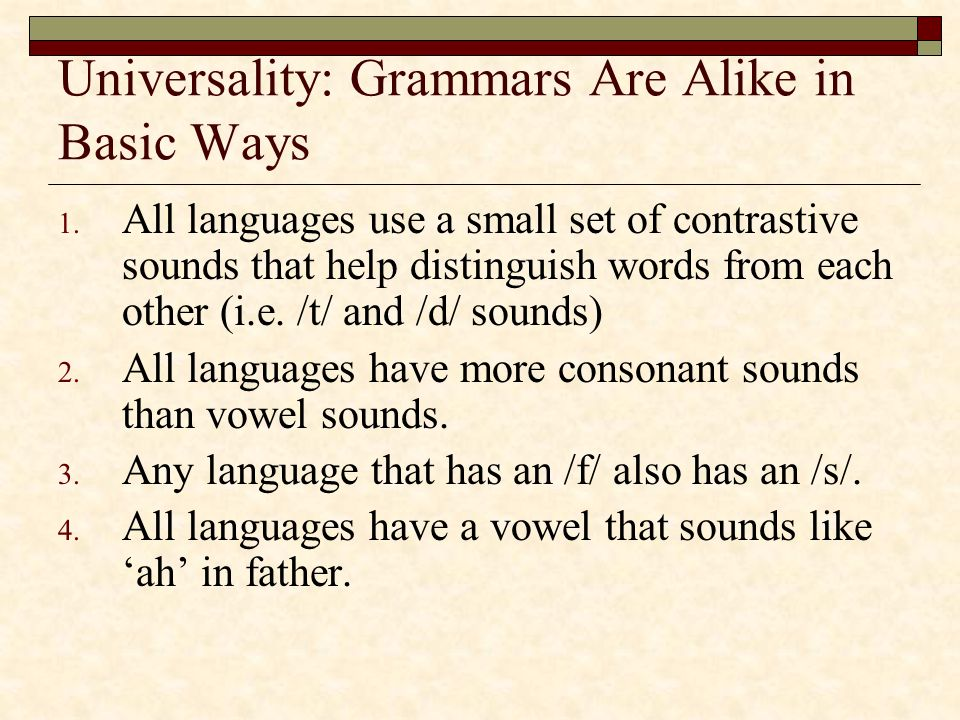 Universality: Grammars Are Alike in Basic Ways